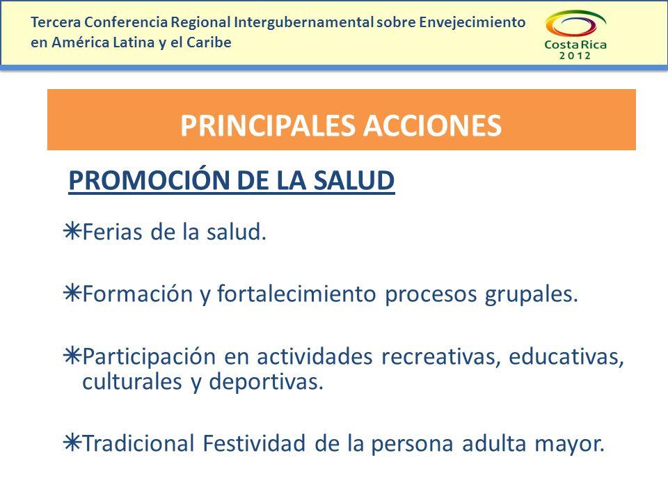 Tercera Conferencia Regional Intergubernamental sobre Envejecimiento en América Latina y el Caribe PRINCIPALES ACCIONES PROMOCIÓN DE LA SALUD Ferias d