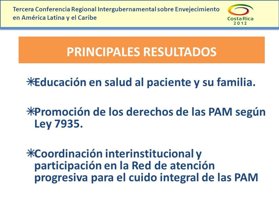 Tercera Conferencia Regional Intergubernamental sobre Envejecimiento en América Latina y el Caribe PRINCIPALES RESULTADOS Educación en salud al pacien