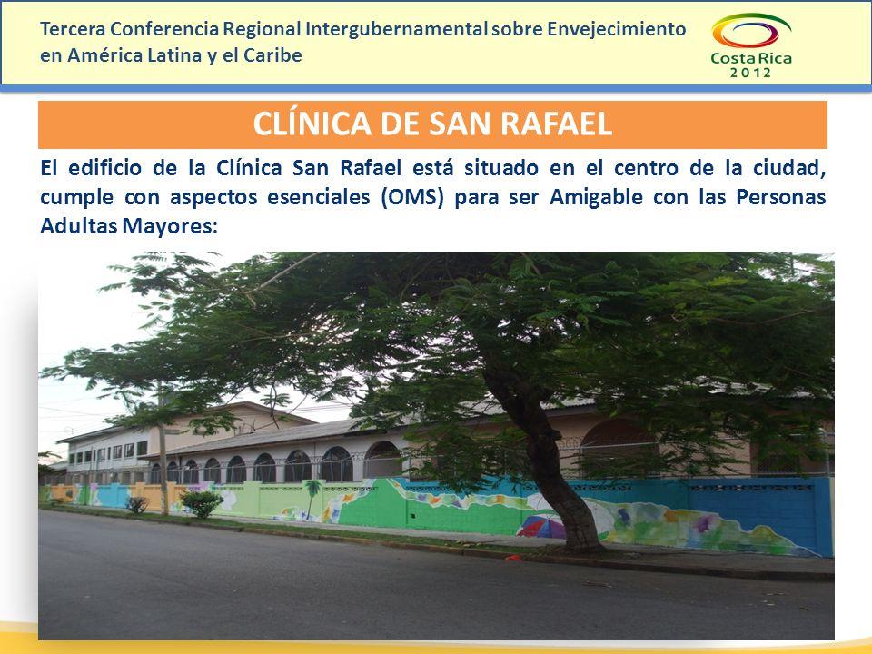 Tercera Conferencia Regional Intergubernamental sobre Envejecimiento en América Latina y el Caribe CLÍNICA DE SAN RAFAEL El edificio de la Clínica San