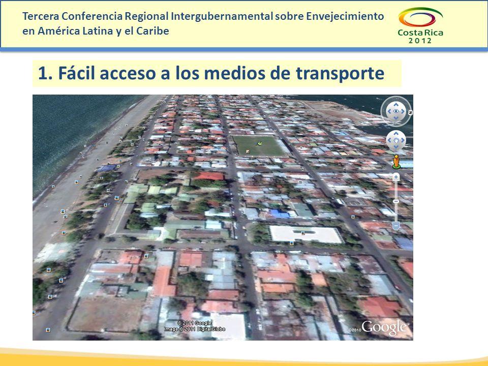 Tercera Conferencia Regional Intergubernamental sobre Envejecimiento en América Latina y el Caribe 1. Fácil acceso a los medios de transporte