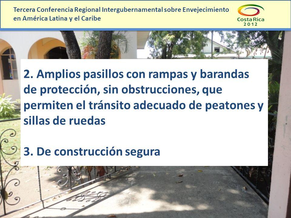 Tercera Conferencia Regional Intergubernamental sobre Envejecimiento en América Latina y el Caribe 2. Amplios pasillos con rampas y barandas de protec