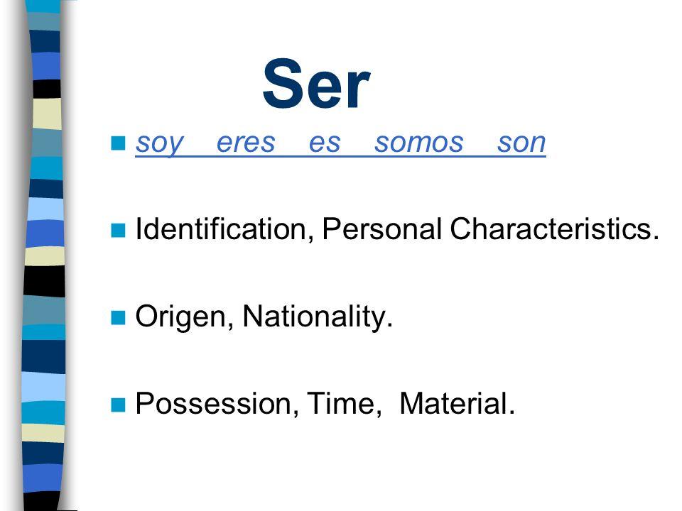 Ser soy eres es somos son Identification, Personal Characteristics.