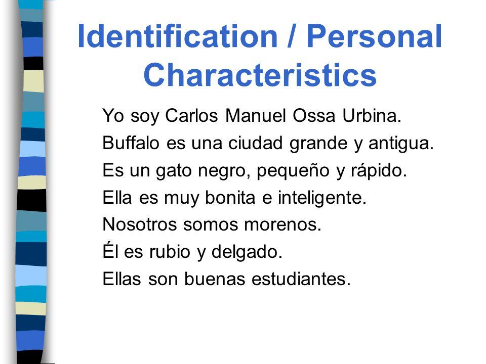 Identification / Personal Characteristics Yo soy Carlos Manuel Ossa Urbina.