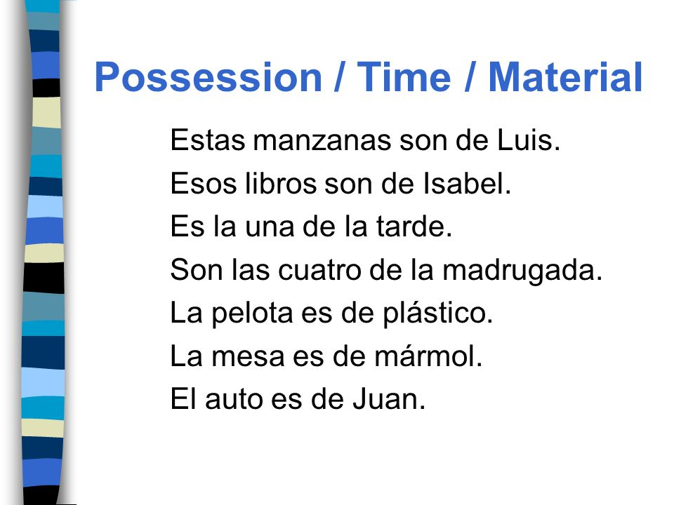 Possession / Time / Material Estas manzanas son de Luis.