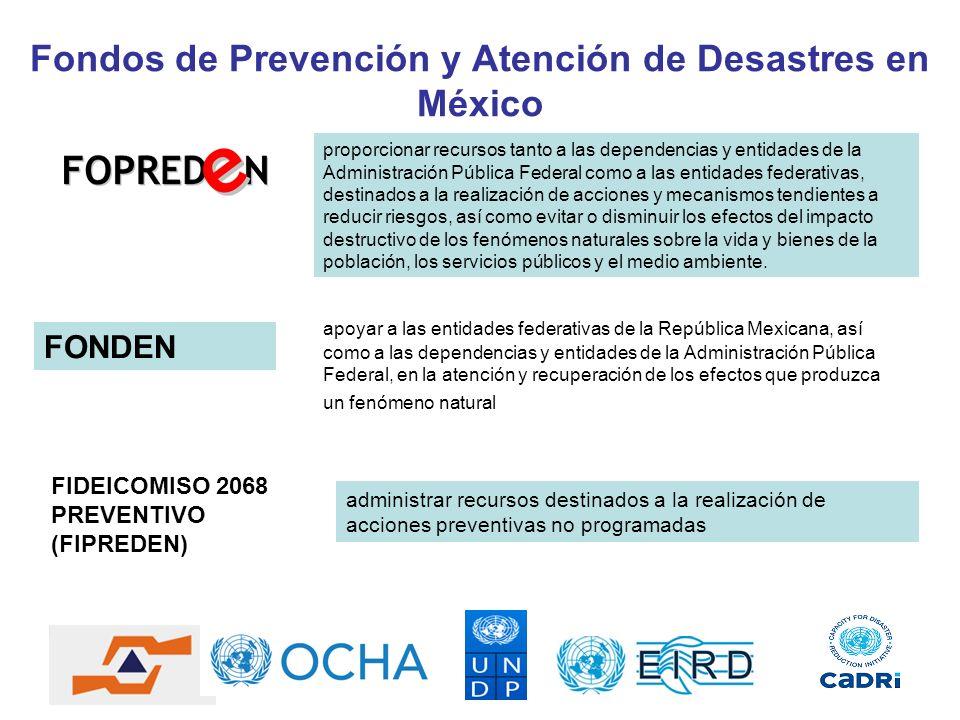 Fondos de Prevención y Atención de Desastres en México proporcionar recursos tanto a las dependencias y entidades de la Administración Pública Federal
