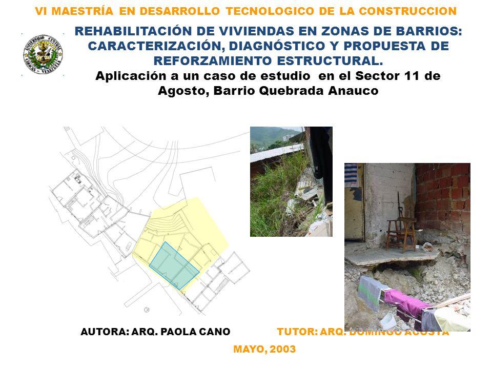 VI MAESTRÍA EN DESARROLLO TECNOLOGICO DE LA CONSTRUCCION REHABILITACIÓN DE VIVIENDAS EN ZONAS DE BARRIOS: CARACTERIZACIÓN, DIAGNÓSTICO Y PROPUESTA DE