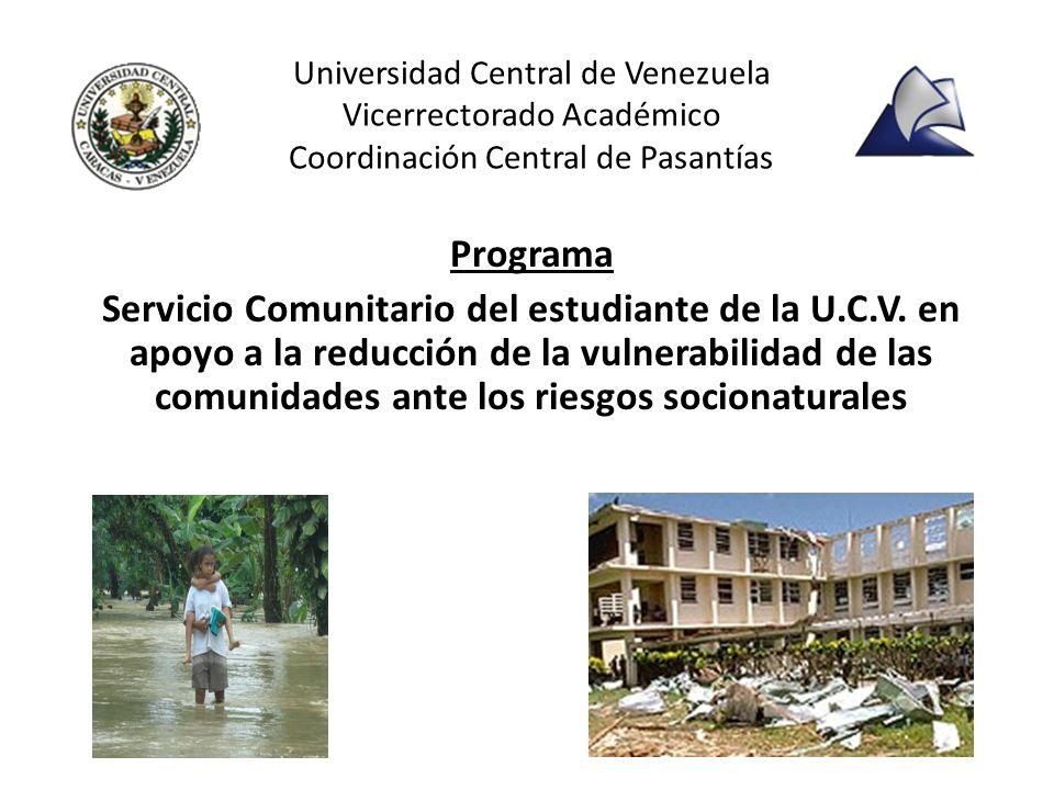 Universidad Central de Venezuela Vicerrectorado Académico Coordinación Central de Pasantías Programa Servicio Comunitario del estudiante de la U.C.V.