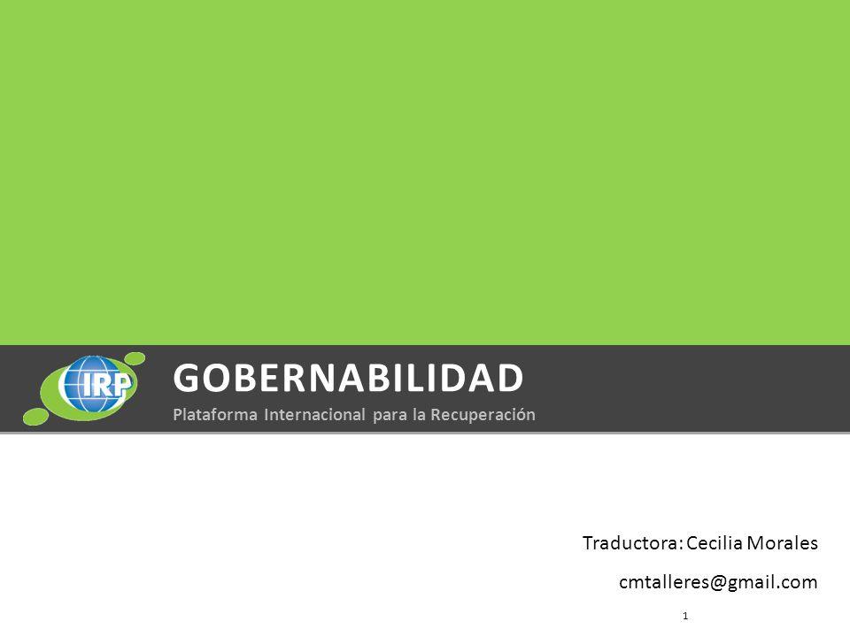 GOBERNABILIDAD Plataforma Internacional para la Recuperación 1 Traductora: Cecilia Morales cmtalleres@gmail.com