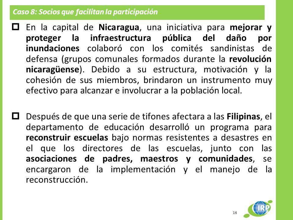 Caso 8: Socios que facilitan la participación En la capital de Nicaragua, una iniciativa para mejorar y proteger la infraestructura pública del daño p