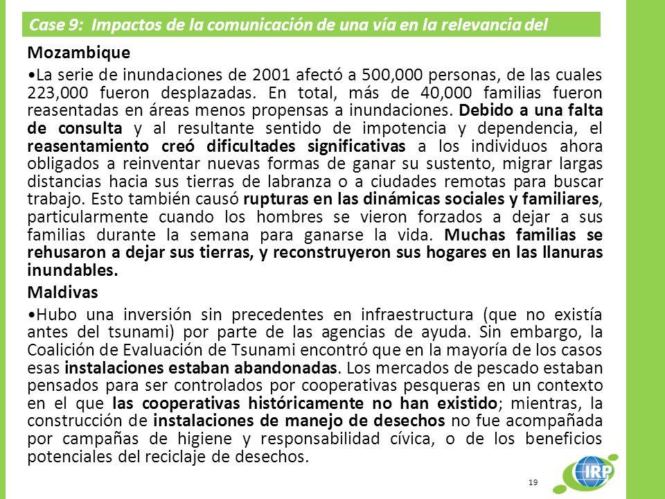Case 9: Impactos de la comunicación de una vía en la relevancia del proyecto Mozambique La serie de inundaciones de 2001 afectó a 500,000 personas, de