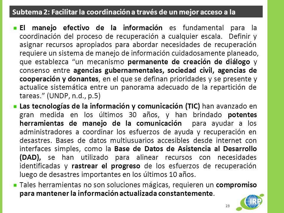 Subtema 2: Facilitar la coordinación a través de un mejor acceso a la información El manejo efectivo de la información es fundamental para la coordina