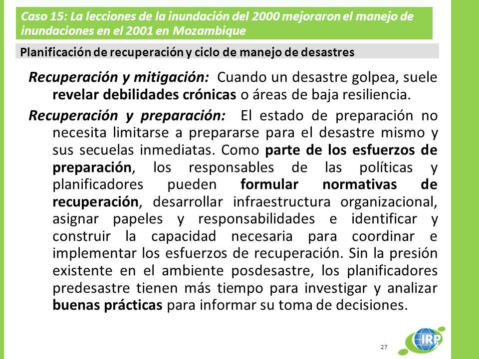 Caso 15: La lecciones de la inundación del 2000 mejoraron el manejo de inundaciones en el 2001 en Mozambique Planificación de recuperación y ciclo de