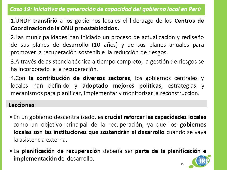 Caso 19: Iniciativa de generación de capacidad del gobierno local en Perú Lecciones 1.UNDP transfirió a los gobiernos locales el liderazgo de los Cent