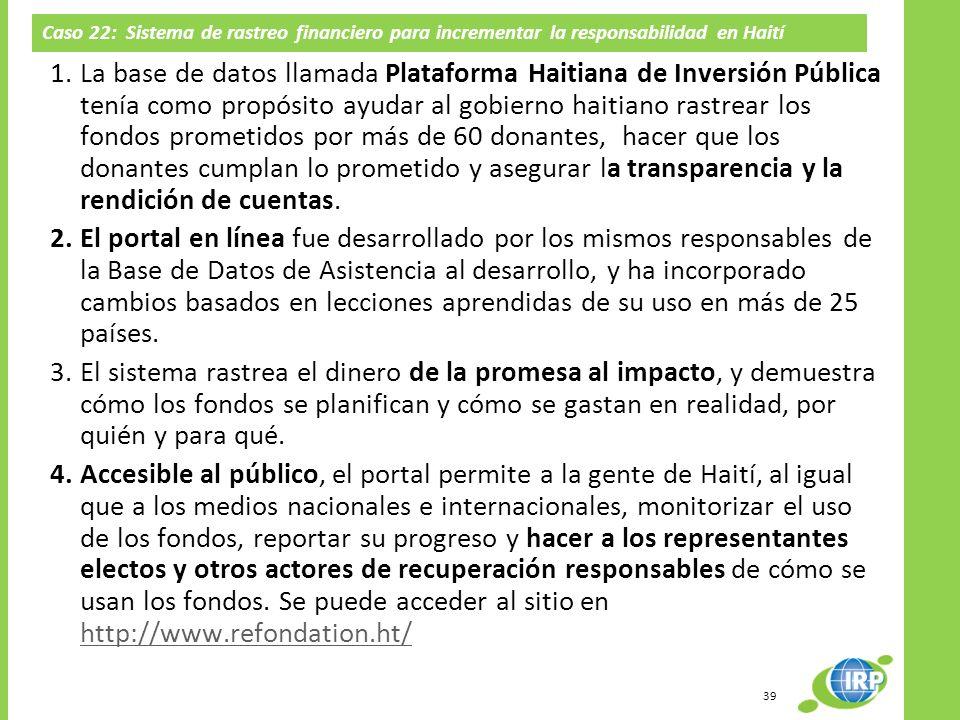 Caso 22: Sistema de rastreo financiero para incrementar la responsabilidad en Haití 1.La base de datos llamada Plataforma Haitiana de Inversión Públic