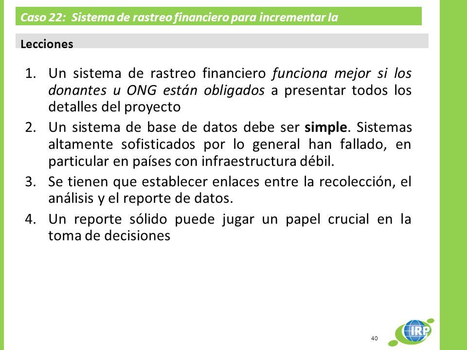 Caso 22: Sistema de rastreo financiero para incrementar la responsabilidad en Haití Lecciones 1.Un sistema de rastreo financiero funciona mejor si los