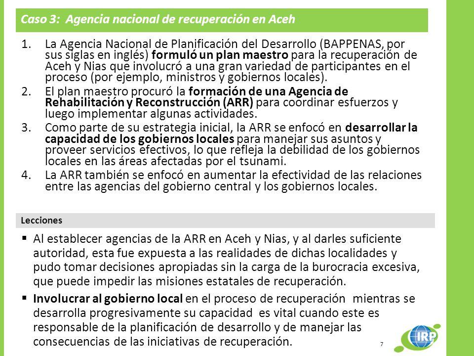 Caso 3: Agencia nacional de recuperación en Aceh Lecciones 1.La Agencia Nacional de Planificación del Desarrollo (BAPPENAS, por sus siglas en inglés)