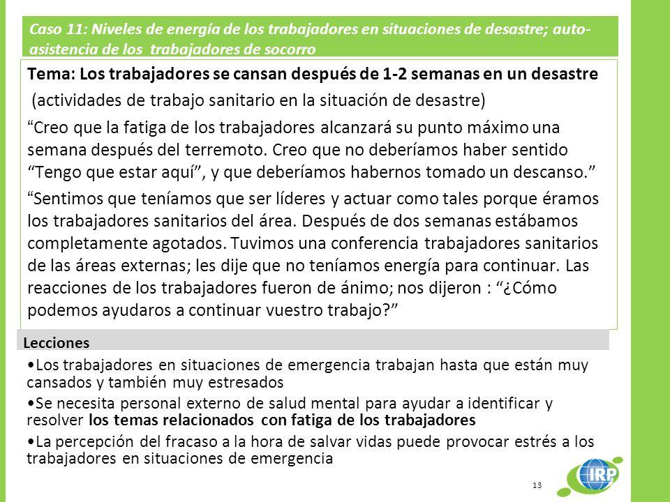 Caso 11: Niveles de energía de los trabajadores en situaciones de desastre; auto- asistencia de los trabajadores de socorro Tema: Los trabajadores se