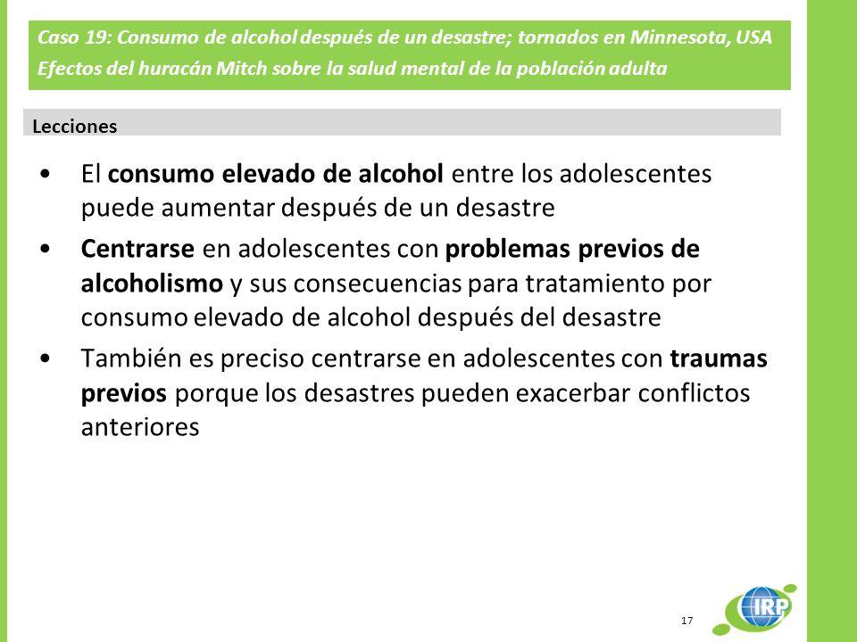 Caso 19: Consumo de alcohol después de un desastre; tornados en Minnesota, USA Efectos del huracán Mitch sobre la salud mental de la población adulta