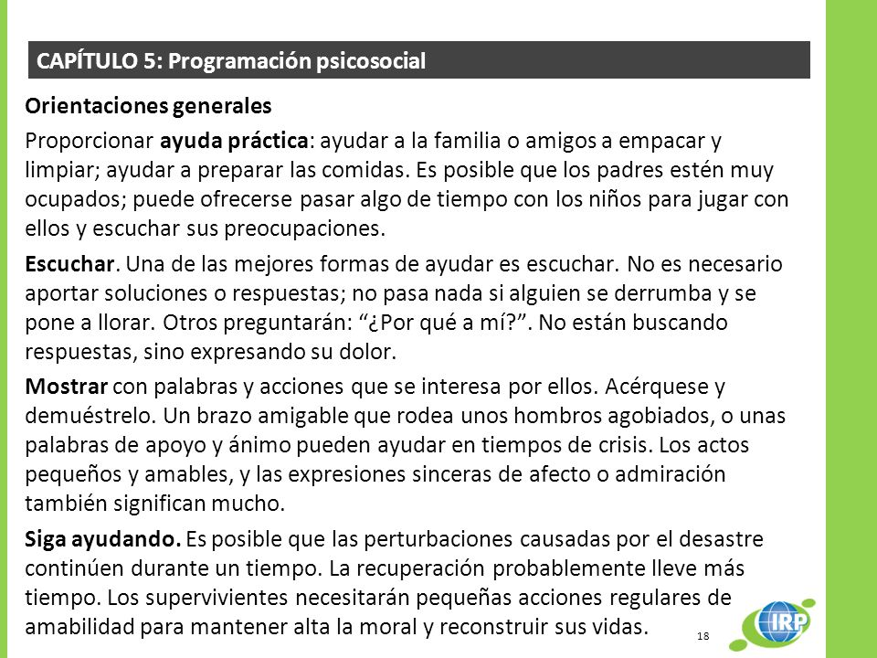 CAPÍTULO 5: Programación psicosocial Orientaciones generales Proporcionar ayuda práctica: ayudar a la familia o amigos a empacar y limpiar; ayudar a p