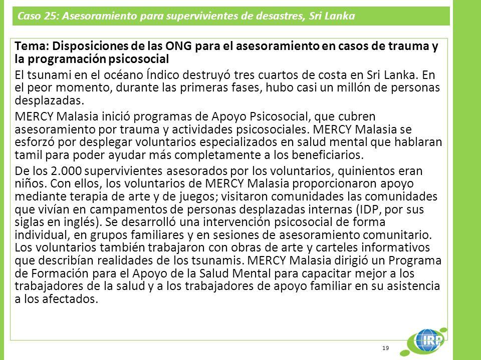Caso 25: Asesoramiento para supervivientes de desastres, Sri Lanka Tema: Disposiciones de las ONG para el asesoramiento en casos de trauma y la progra