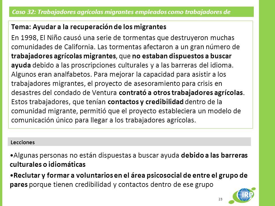 Caso 32: Trabajadores agrícolas migrantes empleados como trabajadores de divulgación; El Niño en California 1998 Tema: Ayudar a la recuperación de los