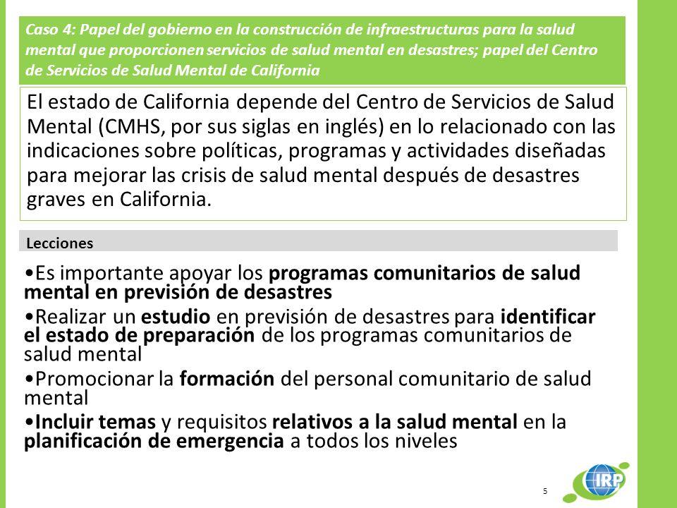 Caso 4: Papel del gobierno en la construcción de infraestructuras para la salud mental que proporcionen servicios de salud mental en desastres; papel