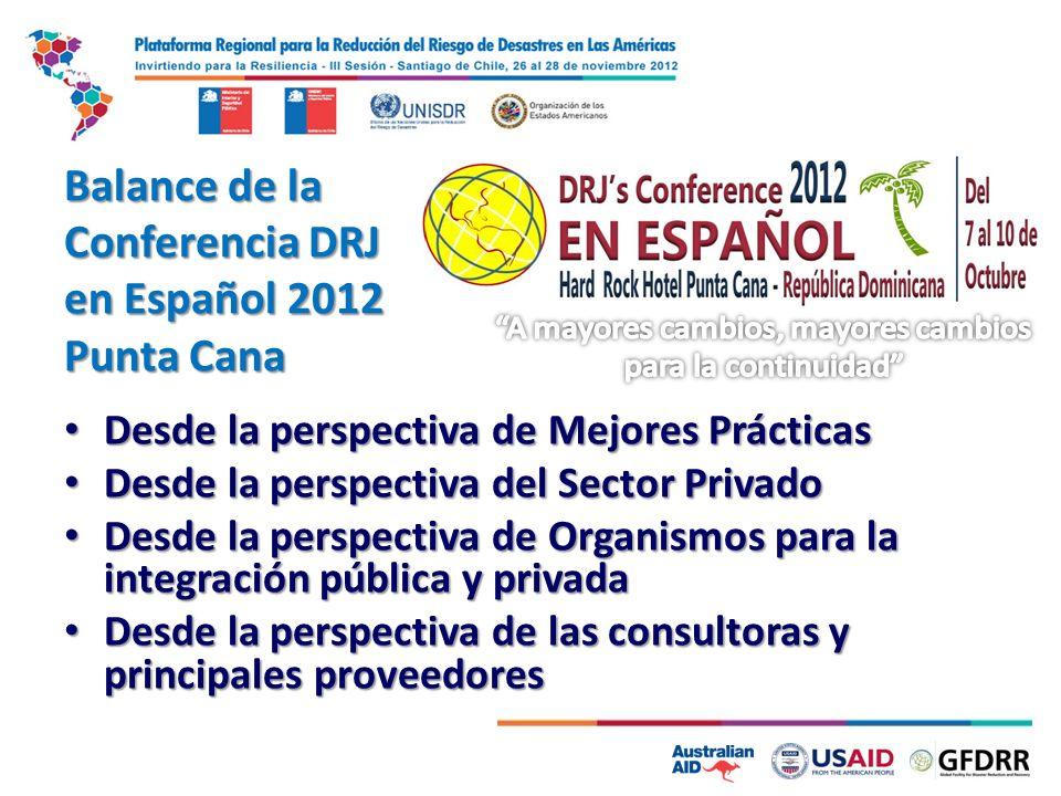 Balance de la Conferencia DRJ en Español 2012 Punta Cana Desde la perspectiva de Mejores Prácticas Desde la perspectiva de Mejores Prácticas Desde la