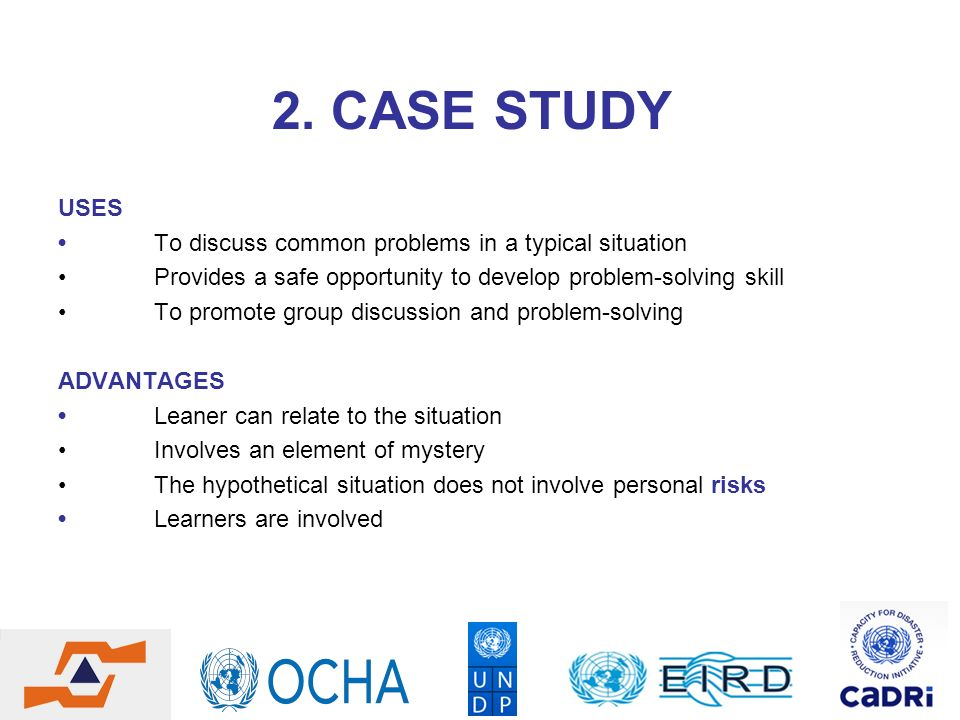2. CASE STUDY USES To discuss common problems in a typical situation Provides a safe opportunity to develop problem-solving skill To promote group dis