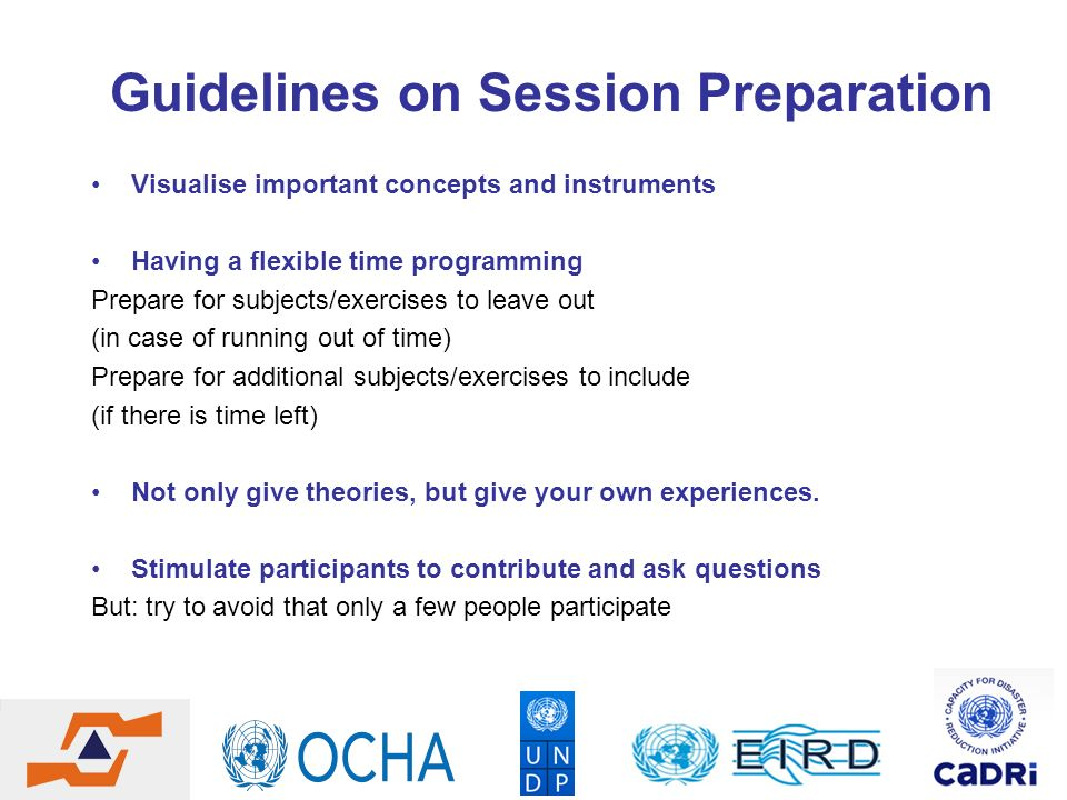 Guidelines on Session Preparation Visualise important concepts and instruments Having a flexible time programming Prepare for subjects/exercises to le