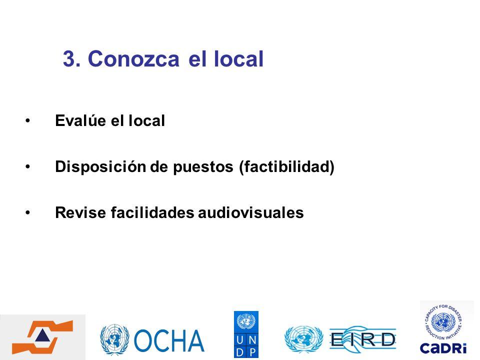 3. Conozca el local Evalúe el local Disposición de puestos (factibilidad) Revise facilidades audiovisuales
