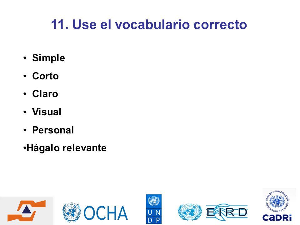 11. Use el vocabulario correcto Simple Corto Claro Visual Personal Hágalo relevante