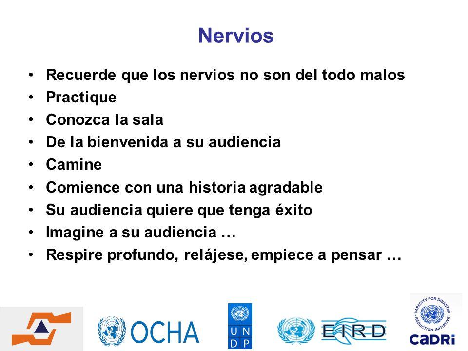 Nervios Recuerde que los nervios no son del todo malos Practique Conozca la sala De la bienvenida a su audiencia Camine Comience con una historia agra