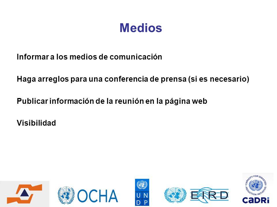 Medios Informar a los medios de comunicación Haga arreglos para una conferencia de prensa (si es necesario) Publicar información de la reunión en la p