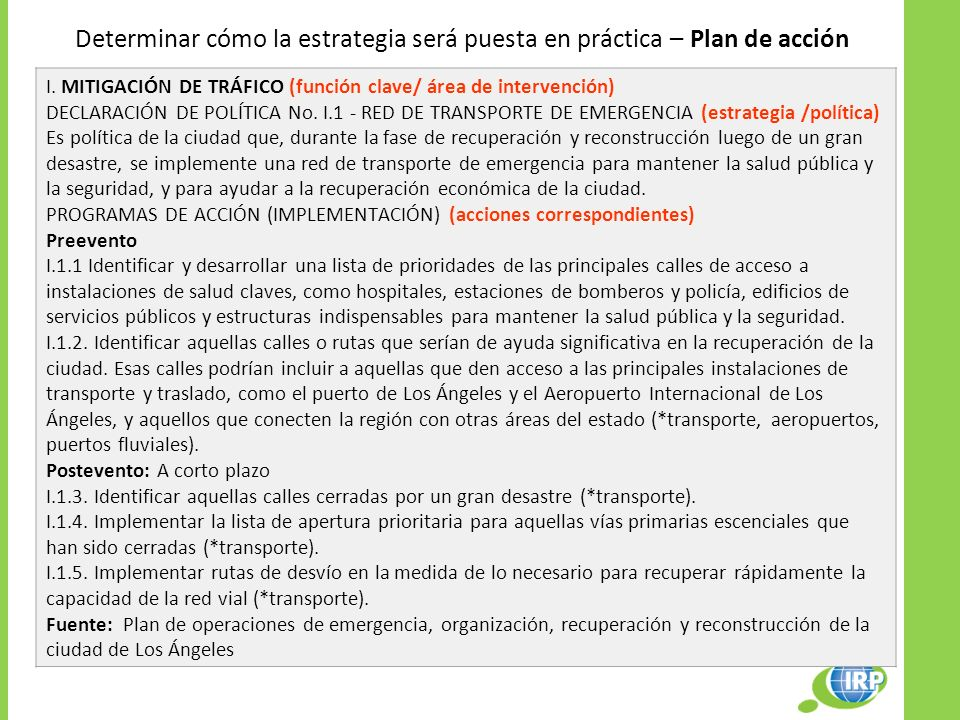 Determinar cómo la estrategia será puesta en práctica – Plan de acción I. MITIGACIÓN DE TRÁFICO (función clave/ área de intervención) DECLARACIÓN DE P
