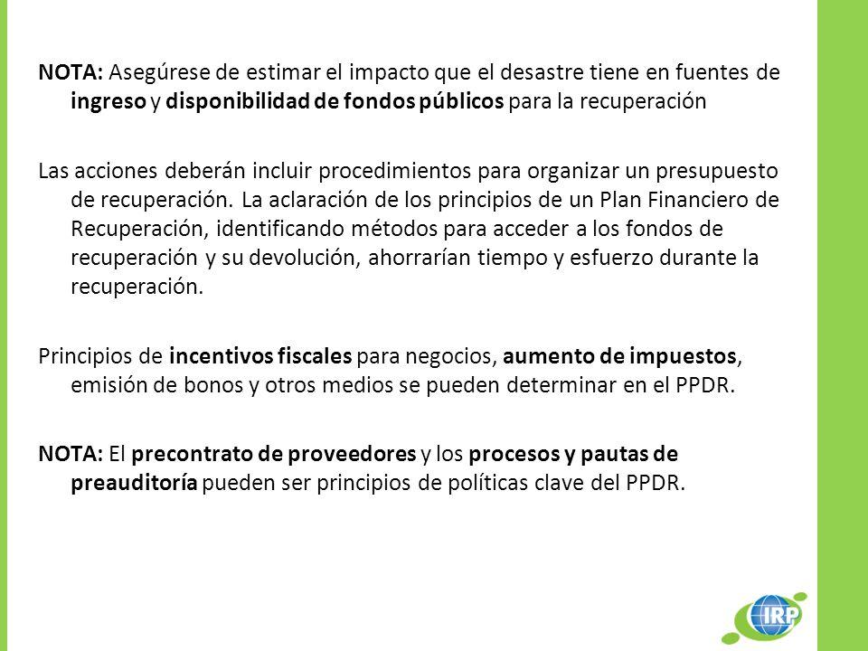 NOTA: Asegúrese de estimar el impacto que el desastre tiene en fuentes de ingreso y disponibilidad de fondos públicos para la recuperación Las accione
