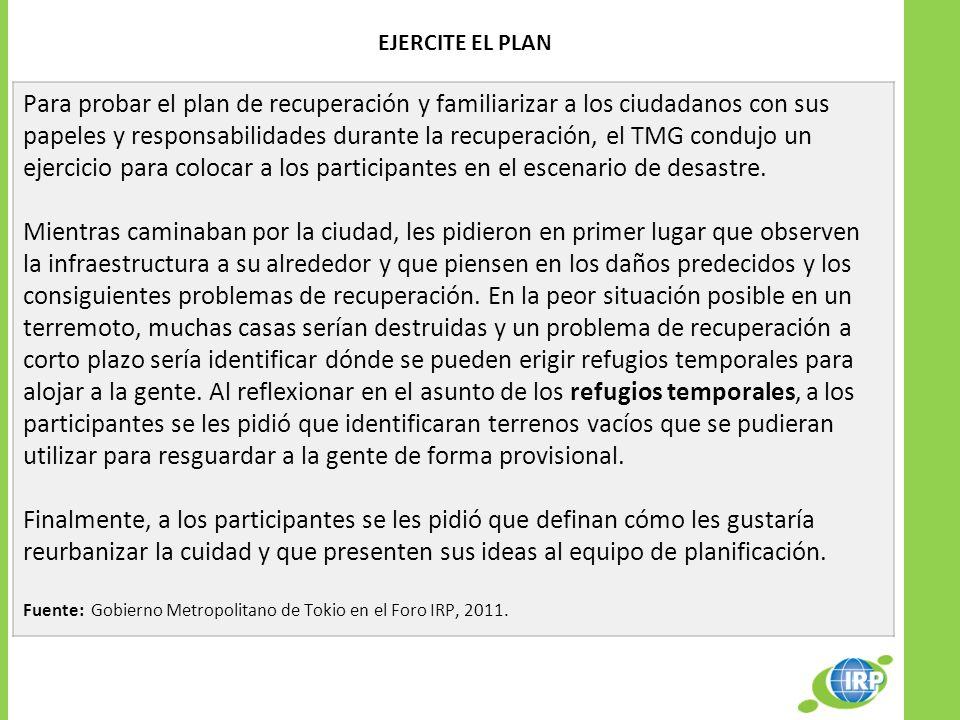 EJERCITE EL PLAN Para probar el plan de recuperación y familiarizar a los ciudadanos con sus papeles y responsabilidades durante la recuperación, el T