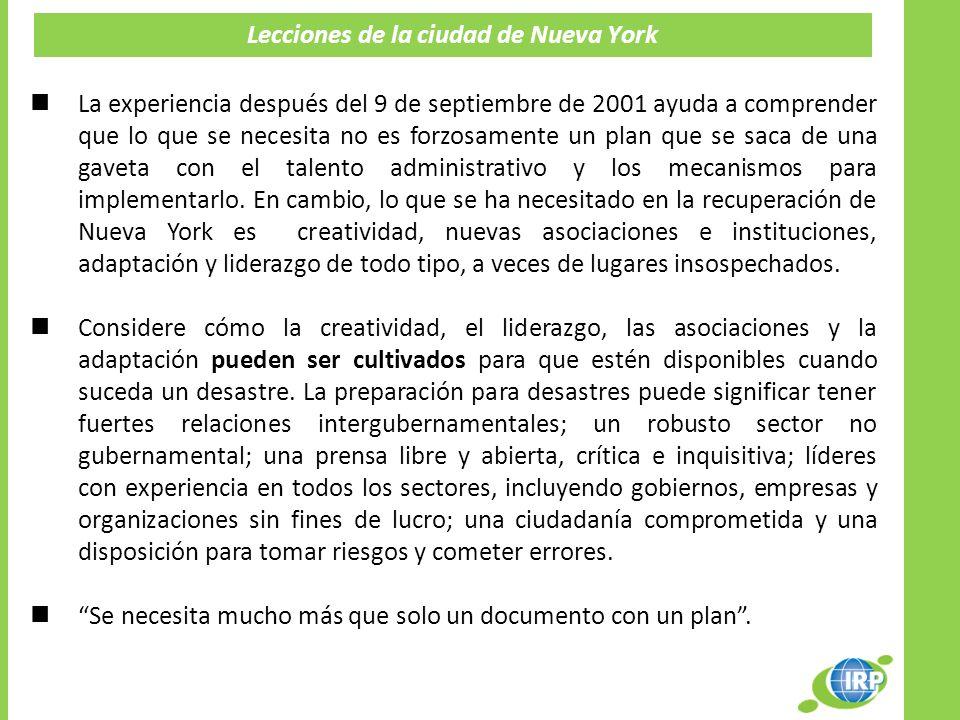 Lecciones de la ciudad de Nueva York La experiencia después del 9 de septiembre de 2001 ayuda a comprender que lo que se necesita no es forzosamente u