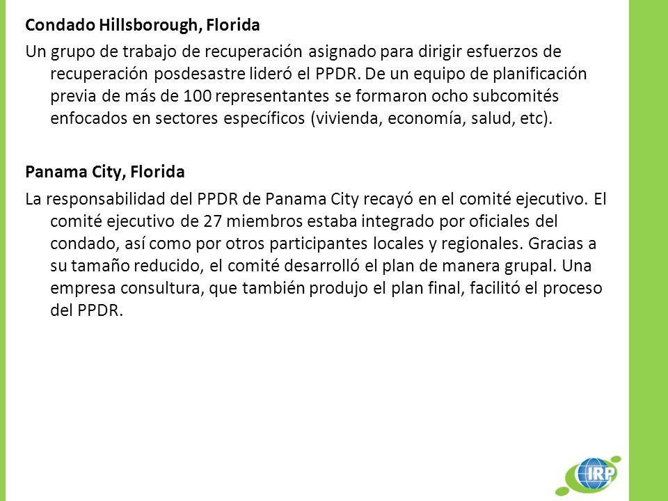 Condado Hillsborough, Florida Un grupo de trabajo de recuperación asignado para dirigir esfuerzos de recuperación posdesastre lideró el PPDR. De un eq