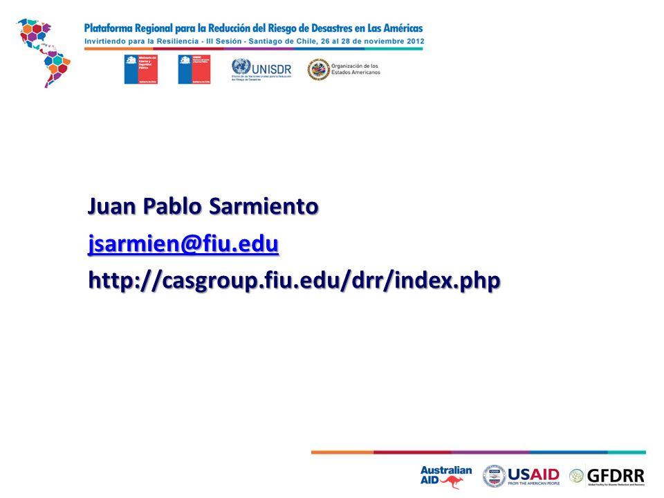 Juan Pablo Sarmiento jsarmien@fiu.edu http://casgroup.fiu.edu/drr/index.php