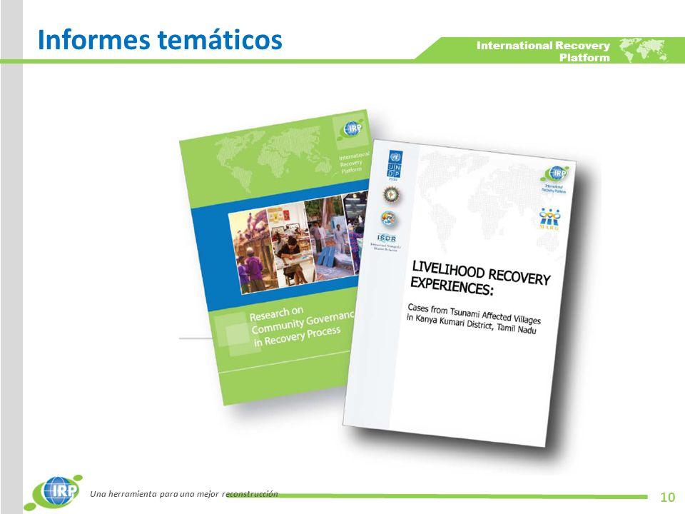 International Recovery Platform Informes temáticos Una herramienta para una mejor reconstrucción 10
