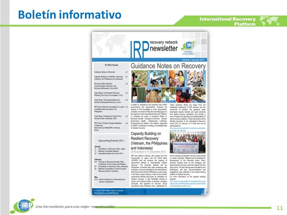 International Recovery Platform Boletín informativo Una herramienta para una mejor reconstrucción 11