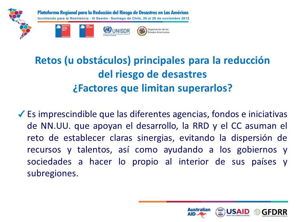 4 Retos (u obstáculos) principales para la reducción del riesgo de desastres ¿Factores que limitan superarlos.