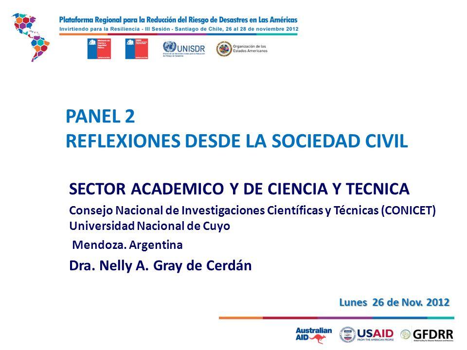 1 PANEL 2 REFLEXIONES DESDE LA SOCIEDAD CIVIL SECTOR ACADEMICO Y DE CIENCIA Y TECNICA Consejo Nacional de Investigaciones Científicas y Técnicas (CONICET) Universidad Nacional de Cuyo Mendoza.