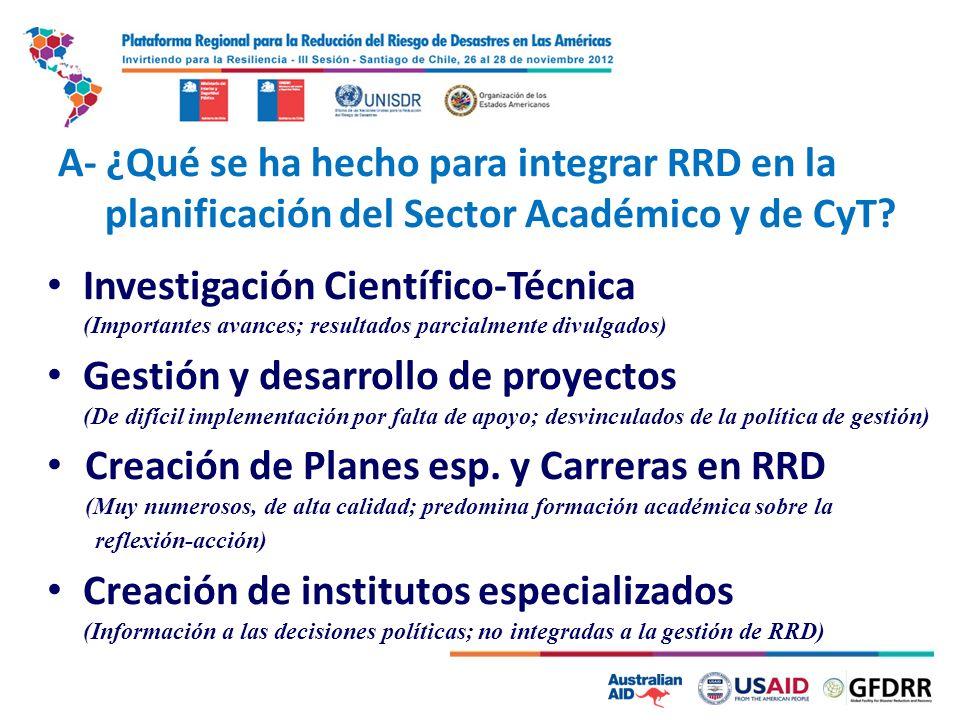 2 A- ¿Qué se ha hecho para integrar RRD en la planificación del Sector Académico y de CyT? Investigación Científico-Técnica (Importantes avances; resu