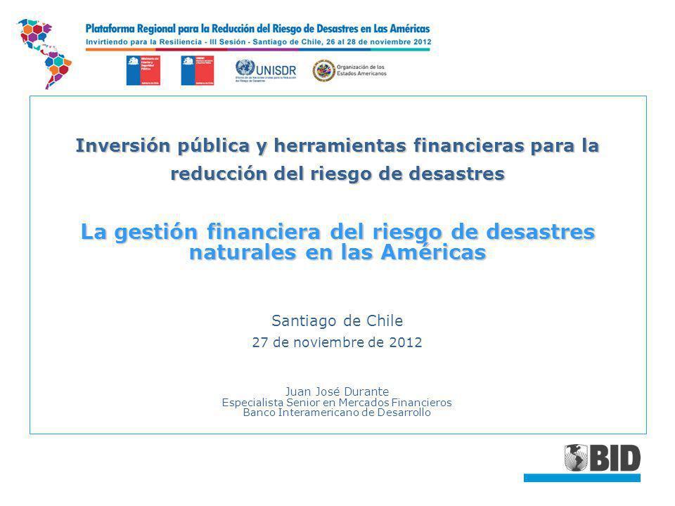 Inversión pública y herramientas financieras para la reducción del riesgo de desastres La gestión financiera del riesgo de desastres naturales en las