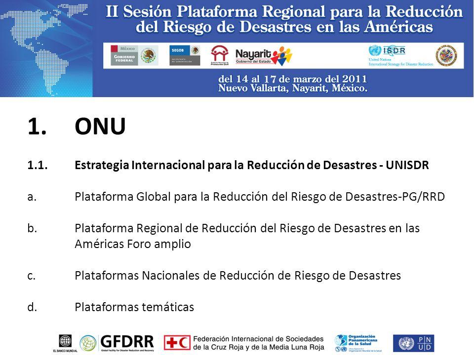 1. ONU 1.1. Estrategia Internacional para la Reducción de Desastres - UNISDR a.