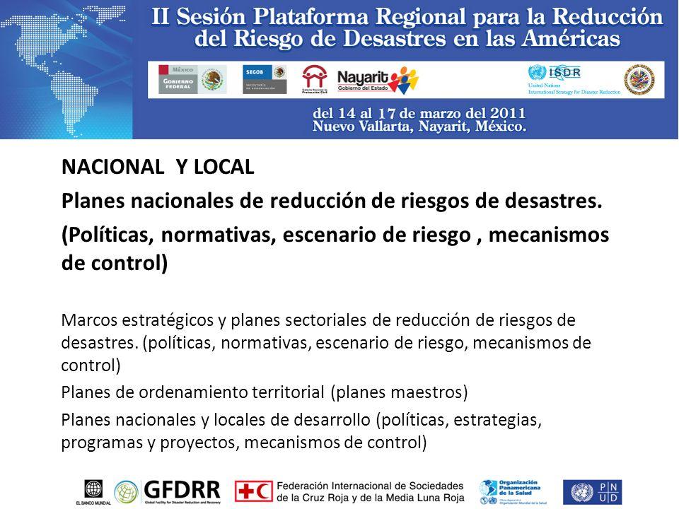 NACIONAL Y LOCAL Planes nacionales de reducción de riesgos de desastres.