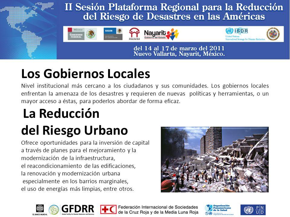 Los Gobiernos Locales Nivel institucional más cercano a los ciudadanos y sus comunidades.