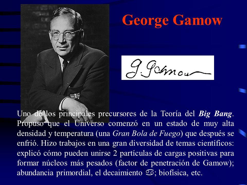 George Lemaitre (1894-1966) Sacerdote jesuita, belga. En 1927 demostró que las ecuaciones de Einstein implican que el Universo está en expansión, lo c