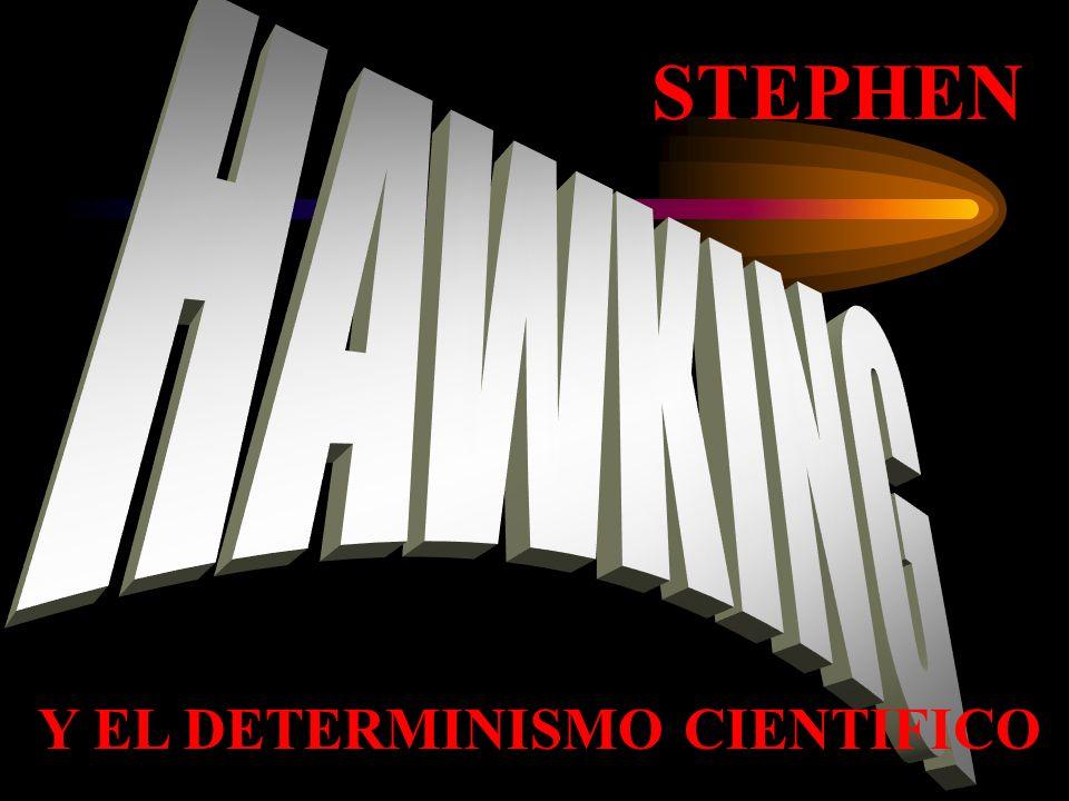 STEPHEN Y EL DETERMINISMO CIENTIFICO